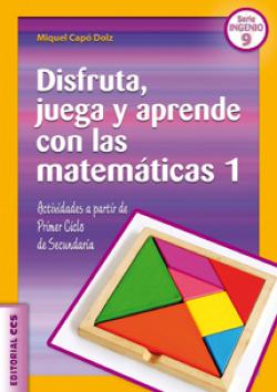 Disfruta, juega y aprende con las matemáticas 1