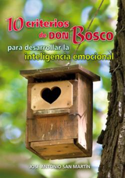 10 Criterios de Don Bosco para desarrollar la inteligencia emocional