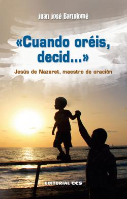CUANDO OREIS, DECID...