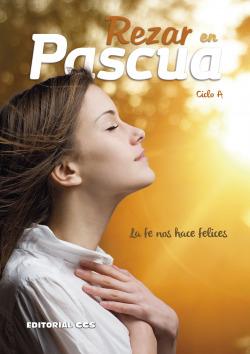 REZAR EN PASCUA. CICLO A