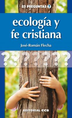 ECOLOGIA Y FE CRISTIANA
