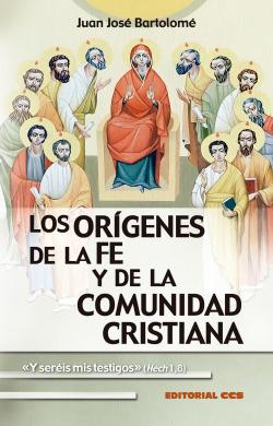 LOS ORIGENES DE LA FE Y DE LA COMUNIDAD CRISTIANA