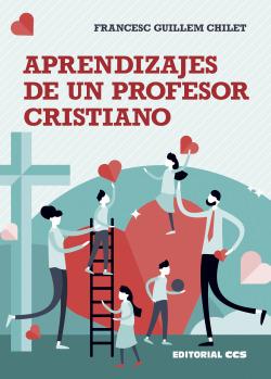 Aprendizajes de un profesor cristiano