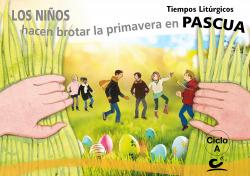 Los niños hacen brotar la primavera en Pascua 2020. Ciclo A