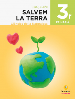 SALVEM LA TERRA 3R.PRIMARIA. PROJECTE DE CIENCIES DE LA NATURALESA