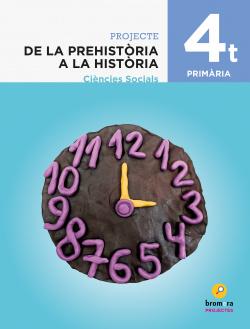 DE LA PREHISTORIA A LA HISTÒRIA 4T.PRIMARIA. PROJECTE CIÈNCIES SOCIALS