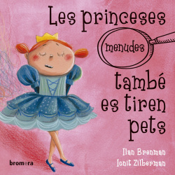 LES PRINCESES (MENUDES) TAMBÈ ES TIREN PETS