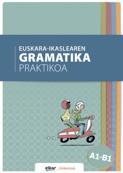 Euskara-ikaslearen gramatika praktikoa A1-B1