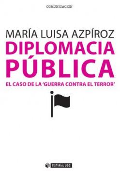 Diplomacia pública: el caso de la guerra contra el terror