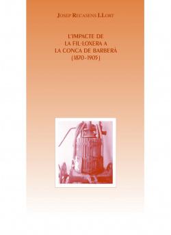 L'impacte de la fil·loxera a la Conca de Barberà 1870-1905