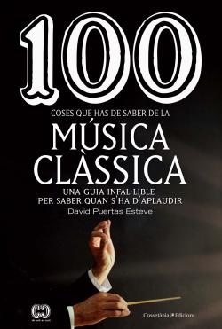 100 coses que has de saber de la música clássica