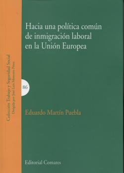 Hacia una pol�tica com�n de inmigraci�n laboral en la Union Europea