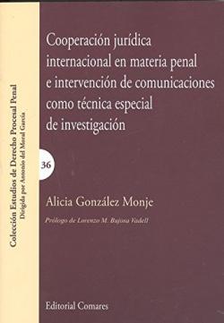 COOPERACIÓN JURÍDICA INTERNACIONAL EN MATERIA PENAL E INTERVENCIÓN DE COMUNICACIONES COMO T�CNICA ESPECIAL DE INVESTIGACIÓN