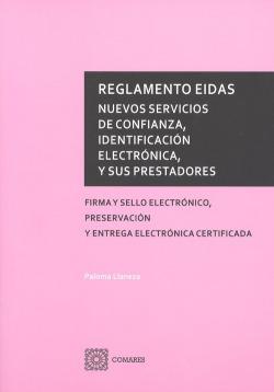 REGLAMENTO EIDAS: NUEVOS SERVICIOS DE CONFIANZA, IDENTIFICACIÓN ELECTRÓNICA, Y SUS PRESTADORES