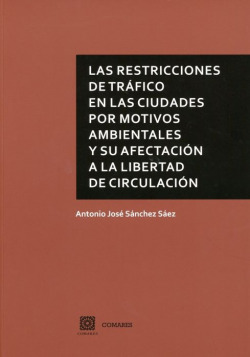 LAS RESTRICCIONES DE TRÁFICO EN LAS CIUDADES POR MOTIVOS AMBIENTALES Y SU AFECTACIÓN A LA LIBERTAD DE CIRCULACIÓN
