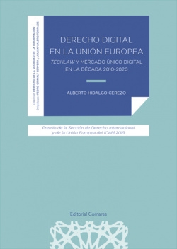 DERECHO DIGITAL EN LA UNION EUROPEA TECHLAW Y MERCADO UNICO