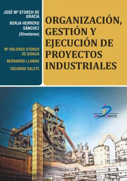 Organización, gestión y ejecución de proyectos industriales