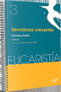 Servidores creyentes (Eucaristía nº 3/2020)