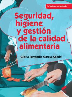 SEGURIDAD, HIGIENE Y GESTION DE LA CALIDAD ALIMENTARIA