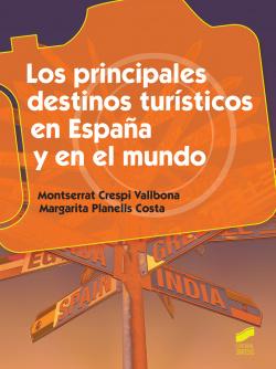 LOS PRINCIPALES DESTINOS TURISTICOS EN ESPAÑA Y EN EL MUNDO