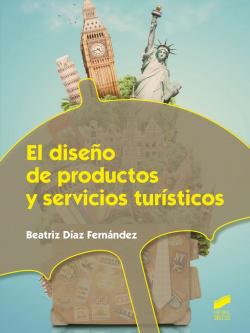 DISEÑO DE PRODUCTOS Y SERVICIOS TURISTICOS, EL