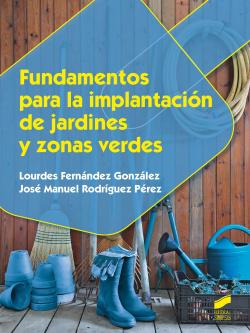 FUNDAMENTOS PARA LA IMPLANTACIÓN DE JARDINES Y ZONAS VERDES