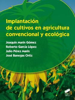 IMPLANTACIóN DE CULTIVOS EN AGRICULTURA CONVENCIONAL Y ECOLóGICA