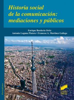 HISTORIA SOCIAL DE LA COMUNICACION: MEDIACIIONES Y PUBLICOS