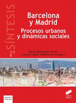 BARCELONA Y MADRID. PROCESOS URBANOS