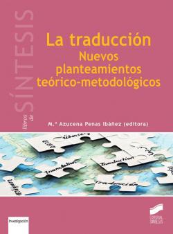 TRADUCCION, LA.NUEVOS PLANTEAMIENTOS TEORICO-METODOLOGICOS