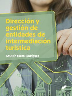 DIRECCIÓN Y GESTIÓN DE ENTIDADES DE INTERMEDIACIÓN TURISTICA
