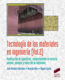 TECNOLOGIA DE LOS MATERIALES EN INGENIERIA. VOL. 2
