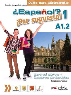 ¿Español? ¡Por supuesto! 1 A1.2. Libro del alumno + ejercicios