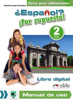 ¿Español? ¡Por supuesto! 2 - libro digital + manual de uso profesor