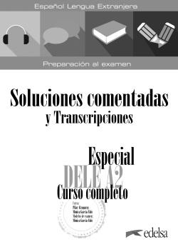 Especial DELE A2. Curso completo. Soluciones comentadas y transcripciones. Edición 2020