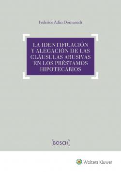 LA IDENTIFICACIÓN Y ALEGACIÓN DE CLAUSULAS ABUSIVAS PRESTAMOS HIPOTECARIOS