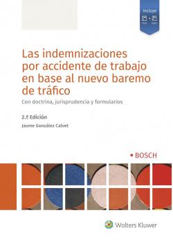 Las indemnizaciones por accidente de trabajo en base al nuevo baremo de tráfico (2.ª Edición)