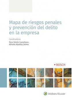 Mapa de riesgos penales y prevención del delito en la empresa