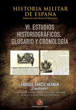 Historia Militar de España. Tomo VI. Cronología, glosario y bibliografía