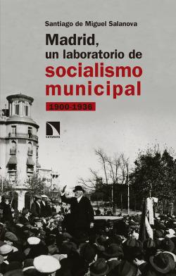 Madrid, un laboratorio de socialismo municipal