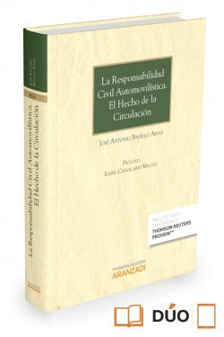 LA RESPONSABILIDAD CIVIL AUTOMOVILISTICA. EL HECHO DE LA CIRCULACION (PAPEL + E-BOOK)