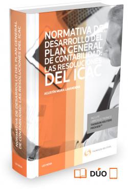 NORMATIVA DE DESARROLLO DEL PLAN GENERAL DE CONTABILIDAD: LAS RESOLUCIONES DEL ICAC (PAPEL + E-BOOK)