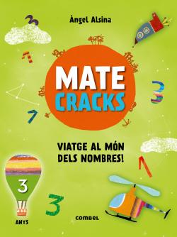 Matecracks. Activitats de competència matemàtica: numeració, càlcul i resolució de problemes 3 anys
