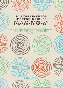 50 EXPERIMENTOS IMPRESCINDIBLES ENTENDER PSICOLOGIA SOCIAL