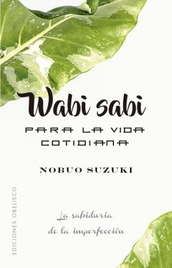 Wabi Sabi para la vida cotidiana