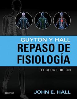 Guyton y Hall. Repaso de fisiología
