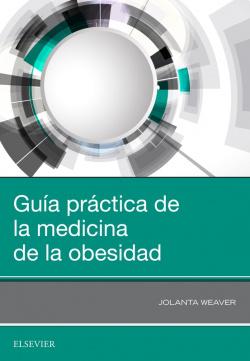 GUÍA PRACTICA DE LA MEDICINA DE LA OBESIDAD