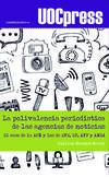La polivalencia periodística de las agencias de noticias. El caso de la ACN y los de EFE, EP, AFP y