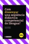 Com dissenyar una seqüéncia didáctica competencial de llengua?
