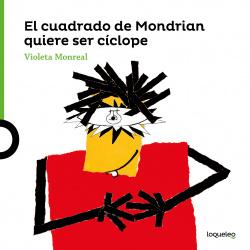 EL CUADRADO DE MONDRIAN QUIERE SER CICLOPE